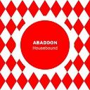 Abaddon - Housebound