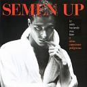 Semen Up - Solo Me Puedo Bastar Introducci n