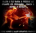 Blur Dj Riga Fedde le Grand vs Nirvana - Back Song 3 Spirit Pure Honey Alex Sprinter Mashup