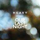 Our Last Night - Heavy (Linkin Park Feat. Kiiara Cover)
