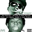 Wiz Khalifa - Believe In Make Believe feat. Drake, Lil Wayne & Lupe Fiasco