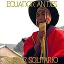 Ecuador Andes Pastor Solitario (50 Songs)