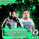 Ed Sheeran - Shape Of You (DJ Ramirez & DJ Jan Steen Remix)
