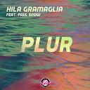 Hila Gramaglia & Pavl Snow - P.L.U.R. (Original Mix)