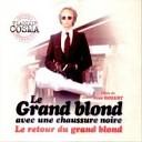 Le grand blond avec une chaussure noire / Le retour Du Grand Blo...