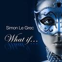 Simon Le Grec feat Denise Guttenbach - What If Edit Version