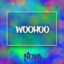 Nova - Woohoo Original Mix