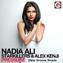 Nadia Ali, Starkillers & Alex Kenji - Pressure (Ilkay Sencan Remix)