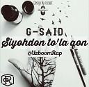 UzBoomRap Official channel - G Said Siyohdon tola qon