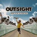 Out of Sight - Hey Walk Away