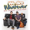 Bret Jackson James Reid - Living the Dream