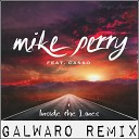 Mike Perry - Inside the Lines ft. Casso (Galwaro Remix)