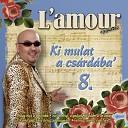 L amour - Tegnap Este lmomban Mix Felsz llott A Kakas Nincsen Csillag