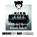 Matthew Koma - Kisses Back Monkey MO Remix