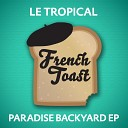 Le Tropical - You Don t Want Me