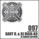 Gary D DJ High Ko - d trance anthem