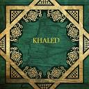 Khalid - DESERT GROOVE -Khaled - Didi