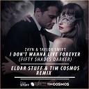 Zayn & Taylor Swift - I Don't Wanna Live Forever (Eldar Stuff, Tim Cosmos)(Radio Edit)
