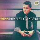 Dean - Lonely Loving You (Extended Version)
