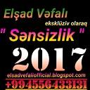 07 Elsad Vefali 994556433131 Whatsapp - Elsad Vefali Borc icinde 2017