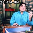 Khalil Haider - Aagaya Hai