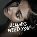 Always Need You