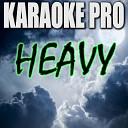 Karaoke Pro - Heavy (Originally Performed by Linkin Park & Kiiara) (Karaoke Version)