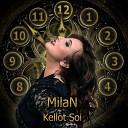 MilaN - Kellot Soi