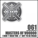 Masters of Voodoo - Got to Be Freak Remix