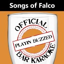 Playin Buzzed - Titanic Official Bar Karaoke Version in the Style of Falco