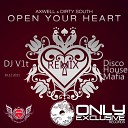 Dirty South Axwell - Open Your Heart DJ V1t Disco House Mafia Remix