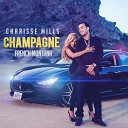 Charisse Mills feat. French Montana - Champagne (Club remix) [feat. French Montana]