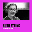Ruth Etting - How Can I Go On Without You