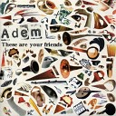Adem - These Are Your Friends