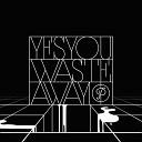 YesYou feat L D R U NoahSlee - Even When