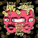 Little Big - Give Me Your Money feat Tommy Cash