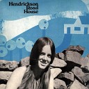 Hendrickson Road House - The Seed That Grows