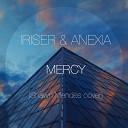 IRISER & ANEXIA - Mercy (Shawn Mendes cover)