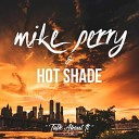Mike Perry & Hot Shade - Talk About It (DJ AlexM & Pavel Solovyev Remix)