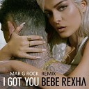 Bebe Rexha - I Got You Mar G Rock Remix