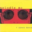 Melodie MC - I Wanna Dance