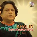 Khalid - Tumi Akasher Buke