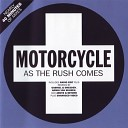 Motorcycle - As The Rush Comes Nick Motion Remix