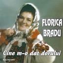 Florica Bradu - De Ai Umbla Cum Umbl Banii