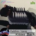 Matthew Koma - Kisses Back Dj Kapral Remix