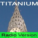 Radio Version - Titanium I Am Titanium