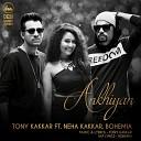 Tony Kakkar feat Bohemia Neha Kakkar - Ankhiyan