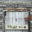 Chris English Band - Shake It Little Baby Live