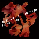 Bart Skils - Fight Club