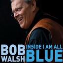 Bob Walsh - Cancer Ward Blues